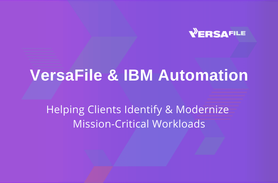 VersaFile Joins Growing Ecosystem of Partners Using IBM Cloud Paks with Red Hat OpenShift to Modernize Mission-Critical Workloads