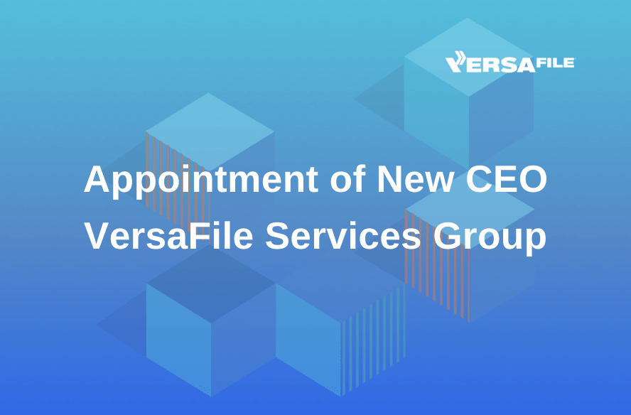 Appointment of new CEO of VersaFile Services Group